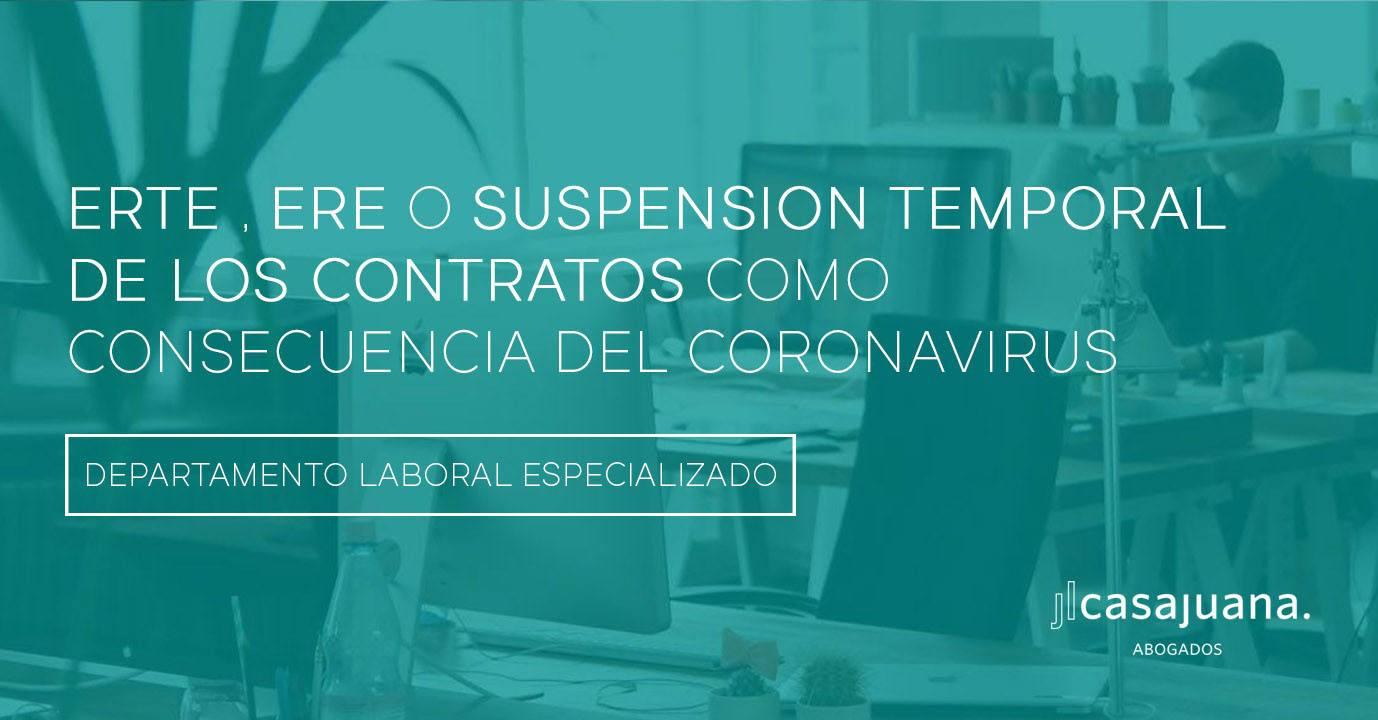Ponemos a su disposición un departamento de Abogados Laboralistas que le asesorarán en el ERTE , ERE O SUSPENSION TEMPORAL DE LOS CONTRATOS como consecuencia del Coronavirus